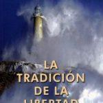 leer LA TRADICION DE LA LIBERTAD gratis online