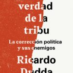 leer LA VERDAD DE LA TRIBU: LA CORRECCION POLITICA Y SUS ENEMIGOS gratis online