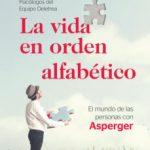 leer LA VIDA EN ORDEN ALFABETICO: EL MUNDO DE LAS PERSONAS CON ASPERGER gratis online
