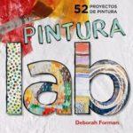 leer LABORATORIO DE PINTURA: 52 PROYECTOS DE PINTURA gratis online