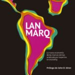 leer LANMARQ LA NUEVA ECONOMIA DE LAS MARCAS LATINAS gratis online