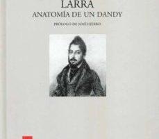 leer LARRA: ANATOMIA DE UN DANDY gratis online