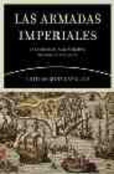 leer LAS ARMADAS IMPERIALES: LA GUERRA EN EL MAR EN TIEMPOS DE CARLOS V Y FELIPE II gratis online