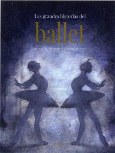 leer LAS GRANDES HISTORIAS DEL BALLET gratis online