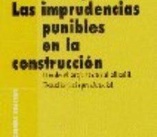 leer LAS IMPRUDENCIAS PUNIBLES EN LA CONSTRUCCION gratis online