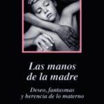 leer LAS MANOS DE LA MADRE gratis online