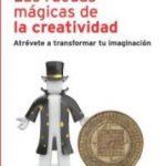leer LAS RUEDAS MAGICAS DE LA CREATIVIDAD: ATREVETE A TRANSFORMAR TU I MAGINACION gratis online