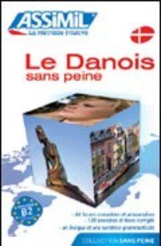leer LE DANOIS SANS PEINE gratis online