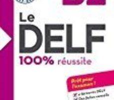 leer LE DELF - 100% REUSSITE - B2 - LIVRE + CD gratis online