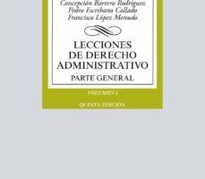 leer LECCIONES DE DERECHO ADMINISTRATIVO: PARTE GENERAL. VOL.I gratis online