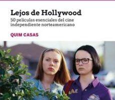 leer LEJOS DE HOLLYWOOD: 50 PELICULAS ESENCIALES DEL CINE INDEPENDIENTE NORTEAMERICANO gratis online