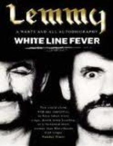 leer LEMMY: WHITE LINE FEVER: THE AUTOBIOGRAPHY gratis online