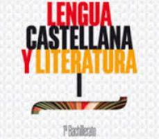 leer LENGUA CASTELLANA Y LITERATURA 1º BACHILLERATO ED 2019 gratis online