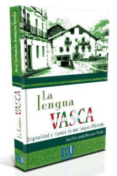 leer LENGUA VASCA: ORIGINALIDAD Y RIQUEZA DE UNA LENGUA DIFERENTE gratis online