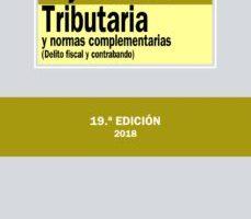 leer LEY GENERAL TRIBUTARIA Y NORMAS COMPLEMENTARIAS: DELITO FISCAL Y CONTRABANDO (19ª ED.9 gratis online