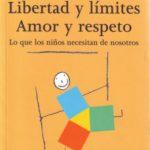 leer LIBERTAD Y LIMITES: AMOR Y RESPETO gratis online
