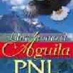 leer LIBRE COMO EL AGUILA: PNL Y CHAMANISMO gratis online