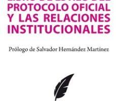 leer LIBRO DE ESTILO DEL PROTOCOLO OFICIAL Y LAS RELACIONES INSTITUCIO NALES gratis online