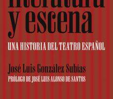 leer LITERATURA Y ESCENA: UNA HISTORIA DEL TEATRO ESPAÑOL gratis online