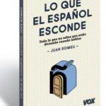 leer LO QUE EL ESPAÃ'OL ESCONDE: TODO LO QUE NO SABES QUE ESTAS DICIENDO CUANDO HABLAS gratis online