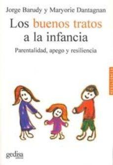 leer LOS BUENOS TRATOS A LA INFANCIA: PARENTALIDAD