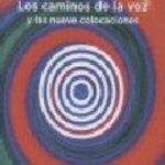leer LOS CAMINOS DE LA VOZ Y LAS NUEVE COLOCACIONES gratis online