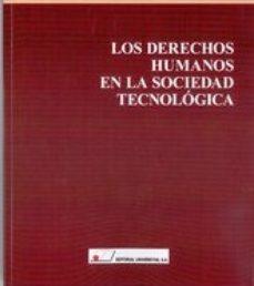 leer LOS DERECHOS HUMANOS EN LA SOCIEDAD TECNOLOGICA gratis online