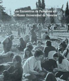 leer LOS ENCUENTROS DE PAMPLONA EN EL MUSEO UNIVERSIDAD DE NAVARRA gratis online