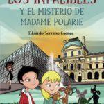 leer LOS INFALIBLES Y EL MISTERIO DE MADAME POLARIE gratis online