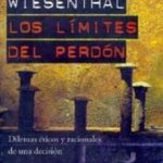 leer LOS LIMITES DEL PERDON: DILEMAS ETICOS Y RACIONALES DE UNA DECISI ON gratis online