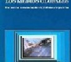 leer LOS MEDIOS GLOBALES: LOS NUEVOS MISIONEROS DEL CAPITALISMO CORPOR ATIVO gratis online