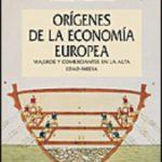 leer LOS ORIGENES DE LA ECONOMIA EUROPEA: VIAJEROS Y COMERCIANTES EN L A ALTA EDAD MEDIA gratis online