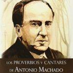leer LOS PROVERBIOS Y CANTARES DE ANTONIO MACHADO gratis online
