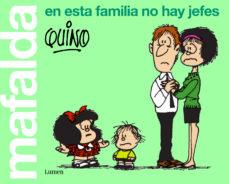 leer MAFALDA. EN ESTA FAMILIA NO HAY JEFES gratis online