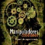 leer MANIPULADORES COTIDIANOS: MANUAL DE SUPERVIVENCIA gratis online
