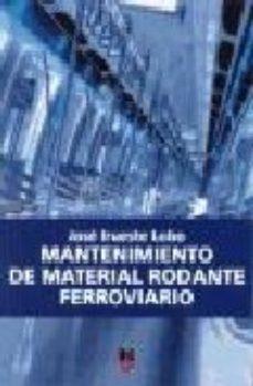 leer MANTENIMIENTO DE MATERIAL RODANTE FERROVIARIO gratis online