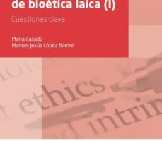 leer MANUAL DE BIOETICA LAICA : CUESTIONES CLAVE gratis online