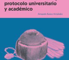 leer MANUAL DE CEREMONIAL Y PROTOCOLO UNIVERSITARIO Y ACADEMICO gratis online