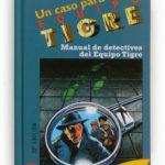 leer MANUAL DE DETECTIVES DEL EQUIPO TIGRE gratis online
