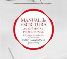 leer MANUAL DE ESCRITURA ACADEMICA Y PROFESIONAL : ESTRATEGIAS GRAMATICALES Y DISCURSIVAS gratis online