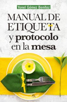 leer MANUAL DE ETIQUETA Y PROTOCOLO EN LA MESA gratis online