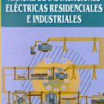 leer MANUAL DE INSTALACIONES ELECTRICAS RESIDENCIALES E INDUSTRIALES gratis online