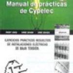leer MANUAL DE PRACTICAS DE CYPELEC : EJERCICIOS PRACT ICOS RESUELTOS DE INSTALACIONES ELECTRICAS DE BAJA TENSION gratis online