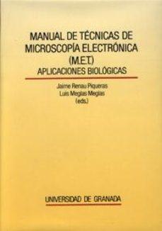 leer MANUAL DE TECNICAS DE MICROSCOPIA ELECTRONICA  APLICACION ES BIOLOGICAS gratis online