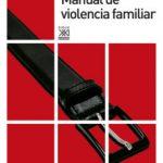 leer MANUAL DE VIOLENCIA FAMILIAR gratis online