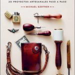 leer MANUAL DEL CUERO: 20 PROYECTOS ARTESANALES PASO A PASO gratis online