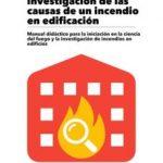 leer MANUAL PARA LA INVESTIGACION DE LAS CAUSAS DE UN INCENDIO EN EDIFICACION gratis online