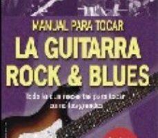 leer MANUAL PARA TOCAR LA GUITARRA: ROCK AND BLUES gratis online