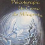 leer MANUAL PARA UNA PSICOTERAPIA SEGUN UN CURSO DE MILAGROS gratis online