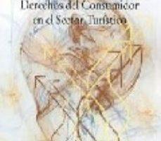 leer MANUAL PRACTICO DE DERECHOS DEL CONSUMIDOR EN EL SECTOR TURISTICO gratis online